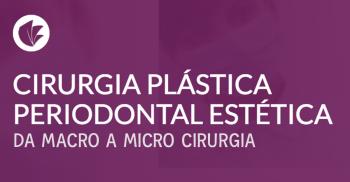 Cirurgia Plástica Periodontal Estética