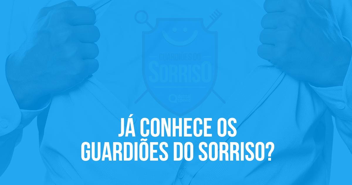 Já conhece os Guardiões do Sorriso?