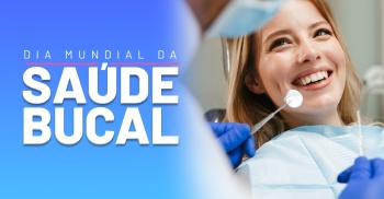 Dia Mundial da Saúde Bucal:higiene bucal e sua importância